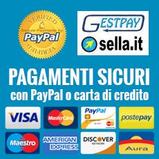 Pagamenti sicuri con PayPal, Carta di Credito su server sicuro Banca Sella, Bonifico Bancario o Contrassegno